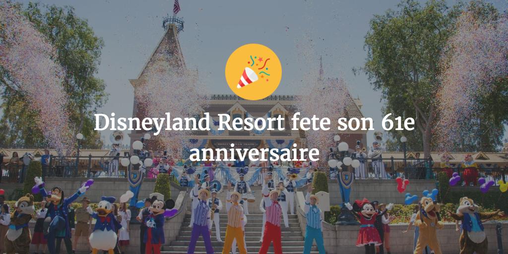 Disneyland Resort 61 anniversaire