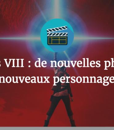 Star Wars VIII : De nouvelles photos et de nouveaux personnages