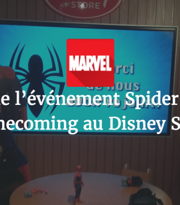 Bilan de l'événement Spider-Man : Homecoming au Disney Store