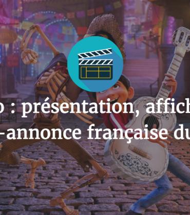 Coco : présentation, affiche et bande-annonce française du film !