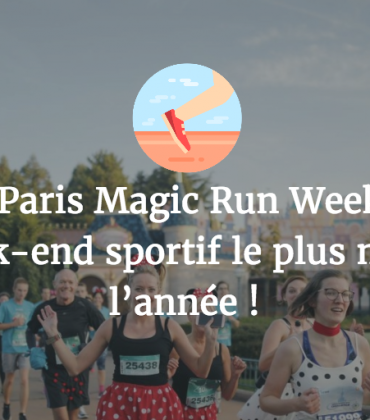 Disneyland Paris Magic Run Week-end, retour sur le week-end sportif le plus magique de l'année !