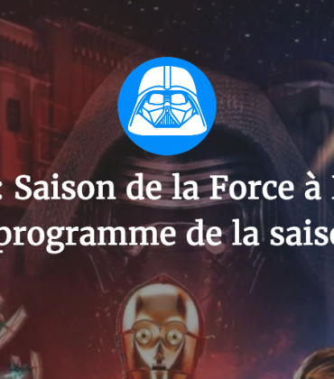 Star Wars : Saison de la Force à Disneyland Paris le programme de la saison 2018 !