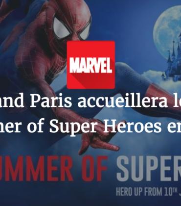 Disneyland Paris accueillera le Marvel Summer of Super Heroes en 2018