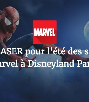 Premier TEASER pour l'été des super héros Marvel à Disneyland Paris