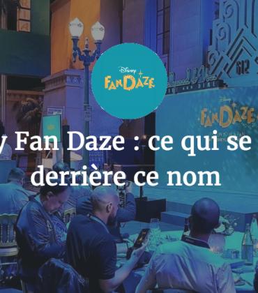 Disney Fan Daze : ce qui se cache derrière ce nom