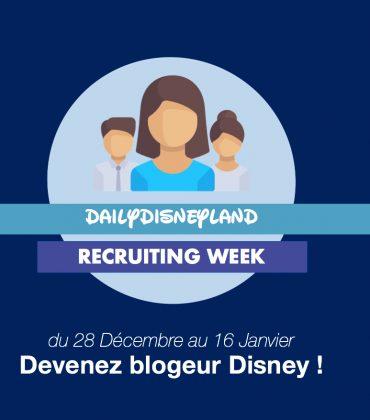 Daily Disneyland Recruiting Week : devenez blogueur Disney et partagez votre passion !
