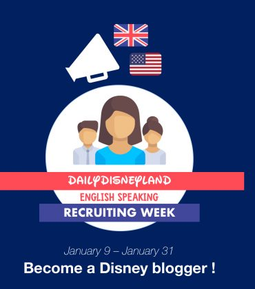 Daily Disneyland English-Speaking Recruiting Week : become a Disney blogger, in our english writers team !