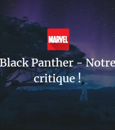 Black Panther – Notre critique !