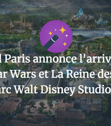 Disneyland Paris annonce l'arrivée de lands Marvel, Star Wars et La Reine des Neiges au parc Walt Disney Studios !