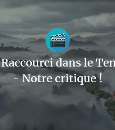 Un Raccourci dans le Temps – Notre critique !
