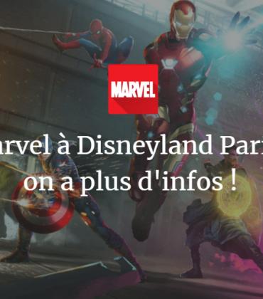 Marvel à Disneyland Paris : on a plus d'infos !