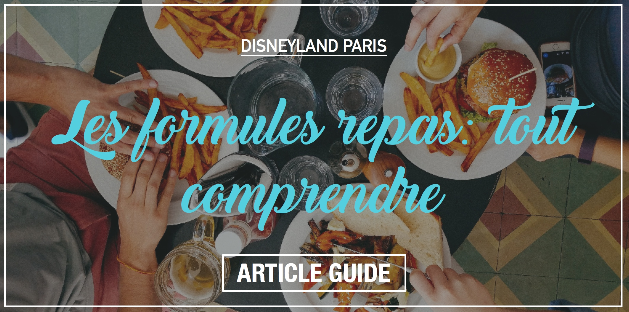 formules repas disneyland paris article guide tout comprendre demi pension complete