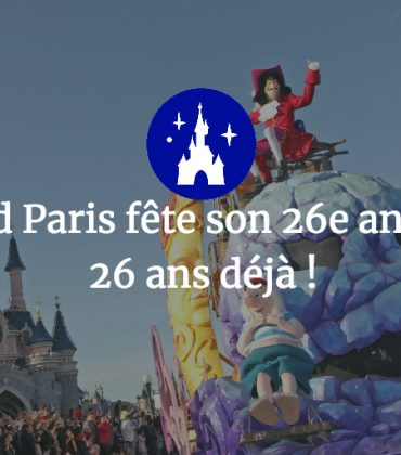Disneyland Paris fête son 26e anniversaire, 26 ans déjà !