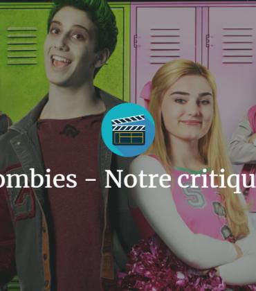 Zombies – Notre critique !