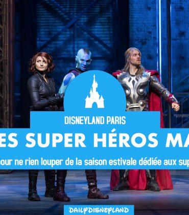 L'été des Super Héros Marvel à Disneyland Paris, notre guide !