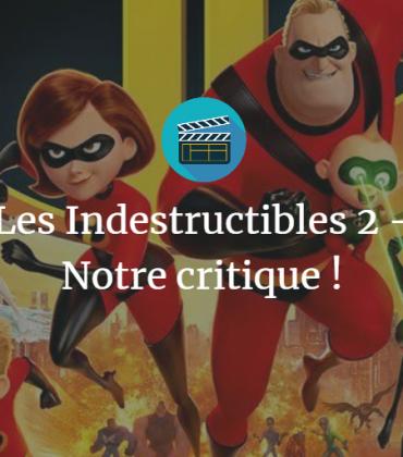 Les Indestructibles 2 – Notre critique !
