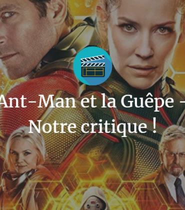 Ant-Man et la Guêpe – Notre critique !