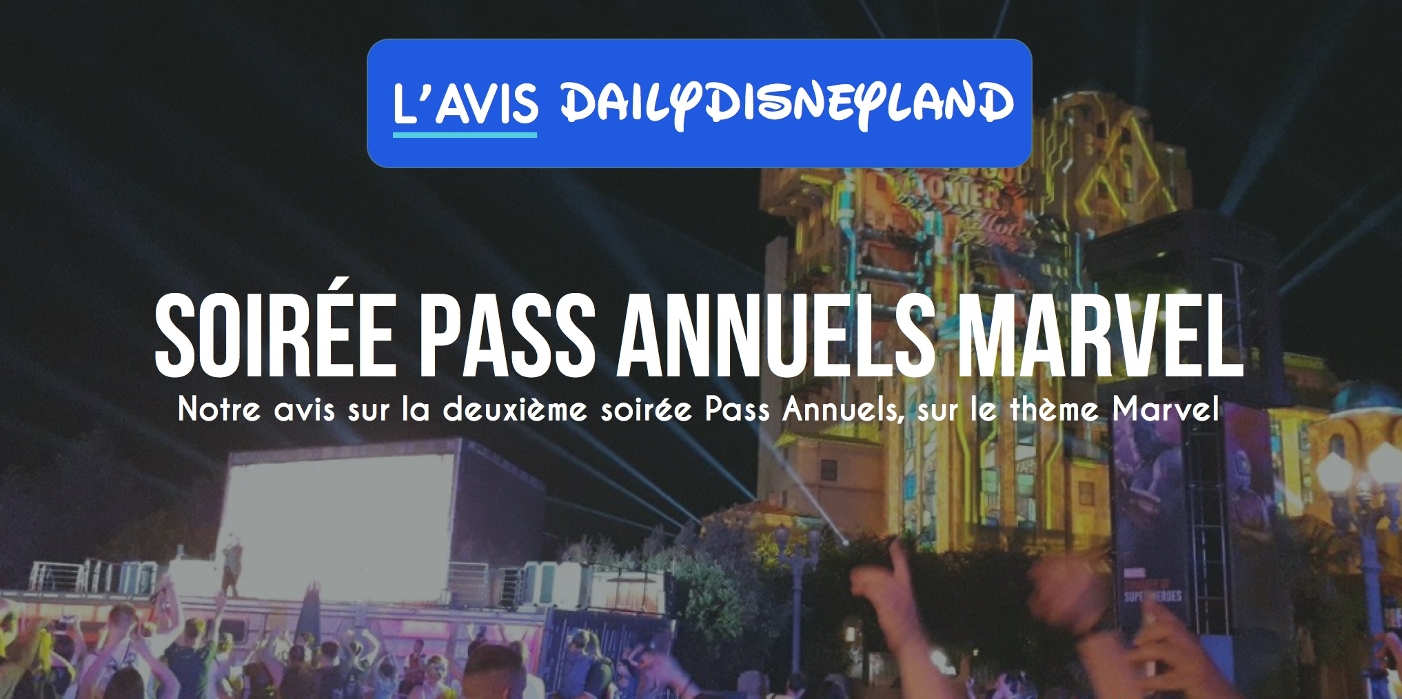 avis soiree pass annuels marvel disneyland paris