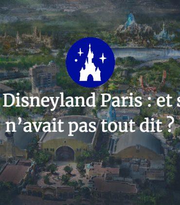 Futur de Disneyland Paris: et si Disney n'avait pas tout dit?