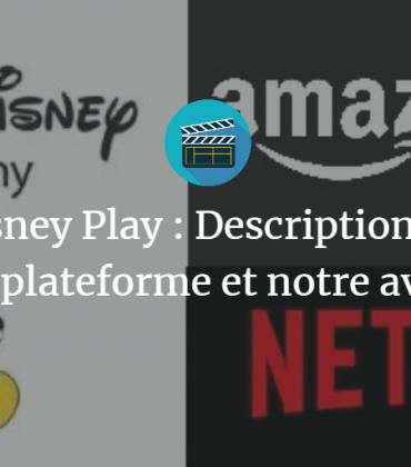 Disney Play : Description de la plateforme et notre avis