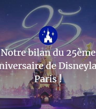 Notre bilan du 25ème anniversaire de Disneyland Paris !