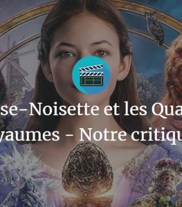 Casse-Noisette et les Quatre Royaumes – Notre critique !